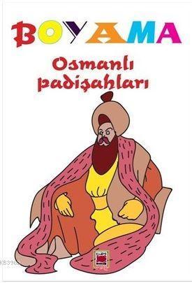 Boyama Osmanli Padisahlari Kolektif 9786051214962 Kitap