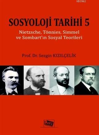 Sosyoloji Tarihi 5; Nietzsche, Tönnies, Simmel ve Sommart'ın Sosyal Teorileri
