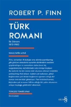 Türk Romanı; İlk Dönem 1872 - 1900