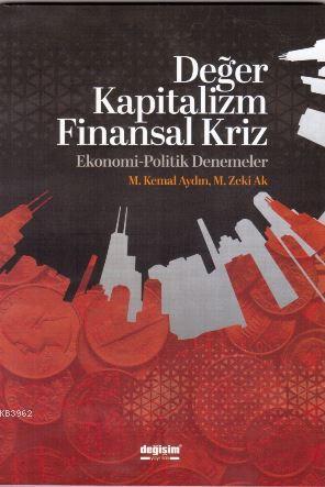 Değer Kapitalizm Finansal Kriz; Ekonomi-Politik Denemeler