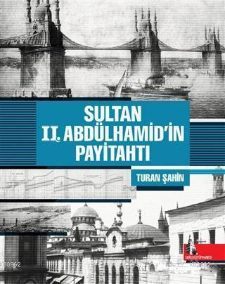 Sultan 2. Abdülhamid'in Payitahtı
