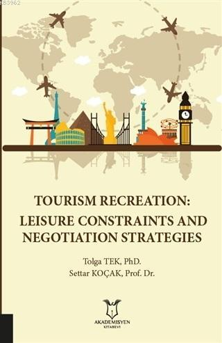 Tourism Recreation: Leisure Constraints and Negotiation Strategies
