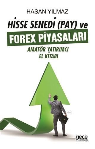 Hisse Senedi (Pay) ve Forex Piyasaları; Amatör Yatırımcı El Kitabı