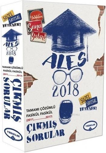 2018 ALES Sözel-Sayısal Yetenek Tamamı Çözümlü Fasikül Çıkmış Sorular; 2011 - 2017