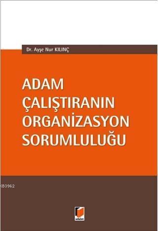 Adam Çalıştıranın Organizasyon Sorumluluğu