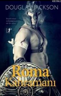 Roma Kahramanı; Boudicca'nın Ordusuna Karşı Tek Bir Adam