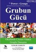 Grubun Gücü; Okullarda Çözüm Odaklı Grupla Danışma