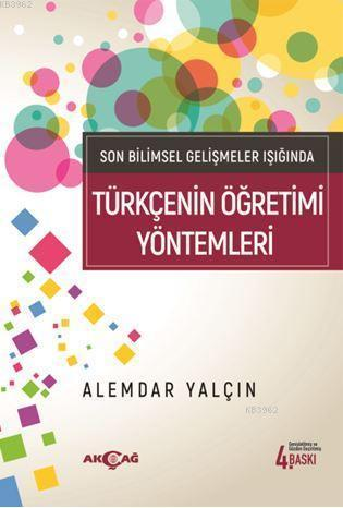 Son Bilimsel Gelişmeler Işığında Türkçenin Öğretim Yöntemleri