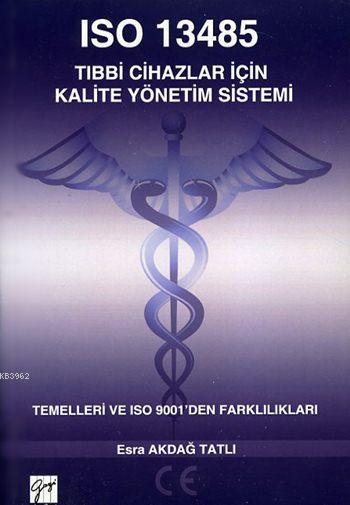 ISO 13485 Tıbbi Cihazlar için Kalite Yönetim Sistemi; Temelleri ve ISO 9001'den Farklılıkları