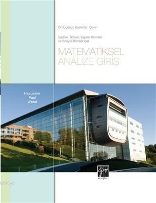 Matematiksel Analize Giriş; İşletme, İktisat, Yaşam Bilimleri Ve Sosyal Bilimler İçin