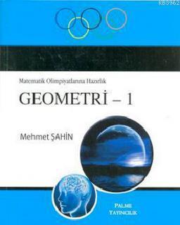 Matematik Olimpiyatlarına Hazırlık Geometri 1