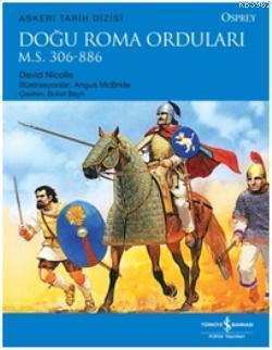 Doğu Roma Orduları; M.S.306-886