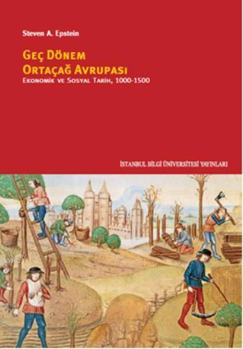 Geç Dönem Ortaçağ Avrupası; Ekonomik ve Sosyal Tarih 1000 - 1500