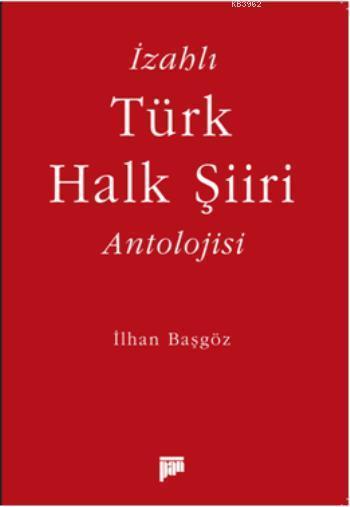İzahlı Türk Halk Şiiri Antolojisi
