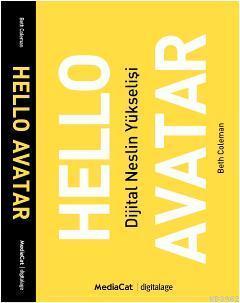 Hello Avatar; Dijital Nesilin Yükselişi