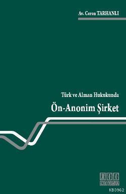 Türk ve Alman Hukukunda Ön Anonim Şirket