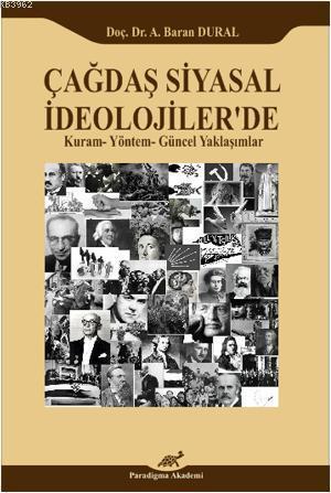 Çağdaş Siyasal İdeolojiler'de; Kuram-Yöntem-Güncel Yaklaşımlar