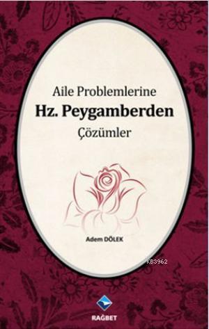 Aile Problemlerine Hz. Peygamberden Çözümler