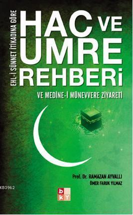 Hac ve Umre Rehberi ve Medine-i Münevvere Ziyareti; Ehl-i Sünnet İtikadına Göre