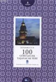 İstanbul un 100 Görülecek Yaşanacak Yeri