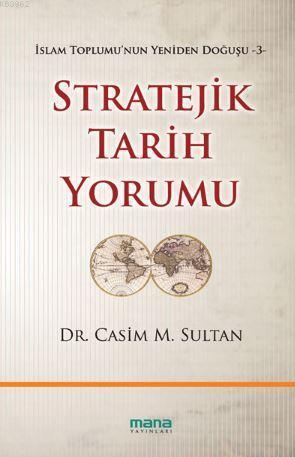 Stratejik Tarih Yorumu; İslam Toplumunun Yeniden Doğuşu 3