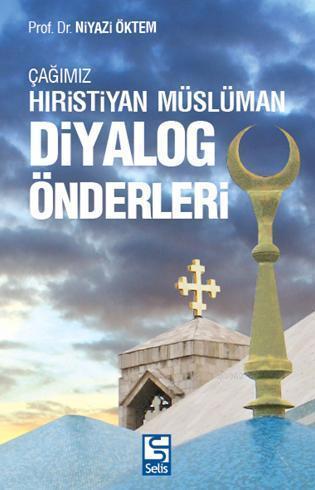 Çağımız Hıristiyan Müslüman Diyalog Önderleri