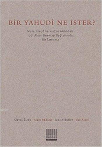 Bir Yahudi Ne İster; Musa, Freud ve Said'in Ardından Udi Aloni Sineması Bağlamında Bir Tartışma
