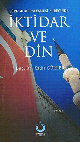Türk Modernleşmesi Sürecinde| İktidar ve Din