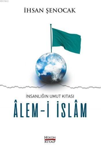 Alem-i İslam; İnsanlığın Umut Kıtası