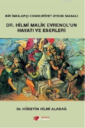 Hilmi Malik Evrenol'un Hayatı ve Eserleri