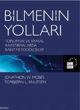 Bilmenin Yolları; Toplumsal ve Siyasal Araştırmalarda Rakip Metodolojiler