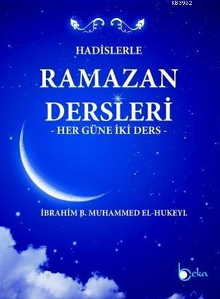 Hadislerle Ramazan Dersleri; Her Güne İki Ders