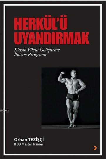 Herkül'ü Uyandırmak; Klasik Vücut Geliştirme İhtisas Programı