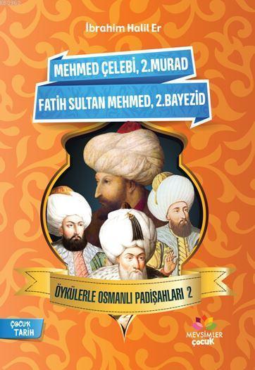 Öykülerle Osmanlı Padişahları - 2