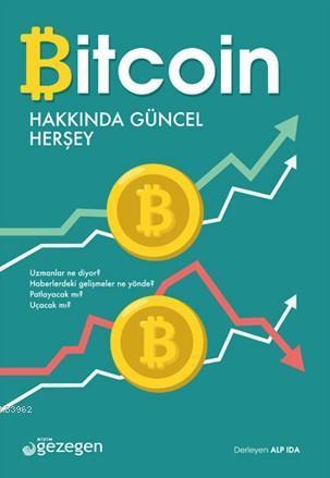 Bitcoin Hakkında Güncel Herşey