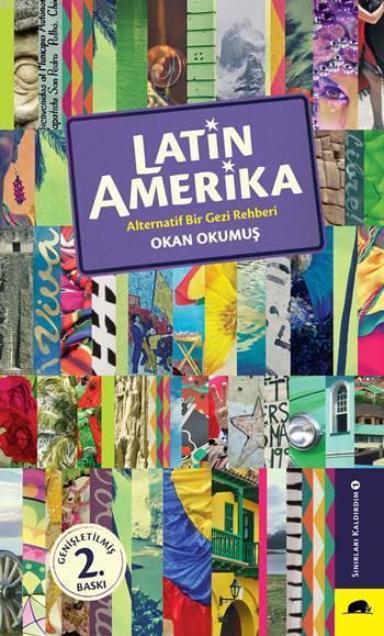 Latin Amerika; Alternatif Bir Gezi Rehberi
