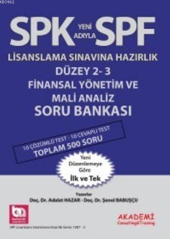 SPF Lisaslama Sınavlarına Hazırlık Düzey 2-3; Finansal Yönetim ve Mali Analiz Soru Bankası