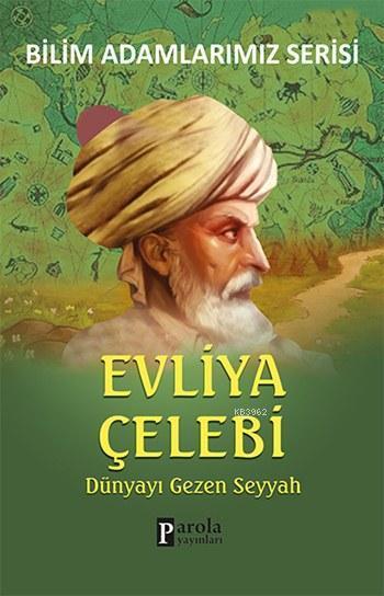 Evliya Çelebi; Dünyayı Gezen Seyyah