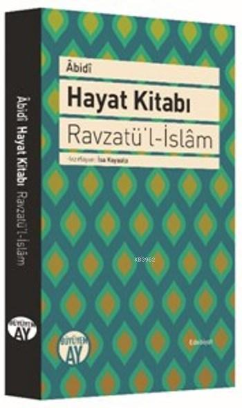 Abidi Hayat Kitabı Ravzatü'l İslam