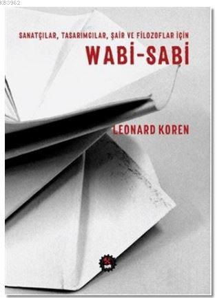 Wabi - Sabi; Sanatçılar, Tasarımcılar, Şair ve Filozoflar İçin