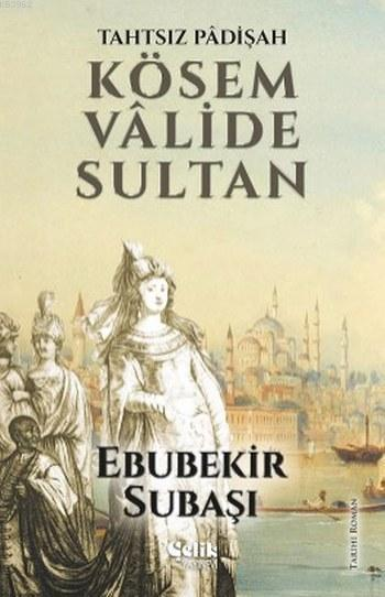 Kösem Valide Sultan; Tahtsız Padişah