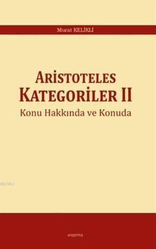 Aristoteles Kategoriler 2 Konu Hakkında ve Konuda