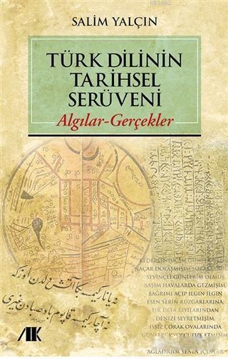 Türk Dilinin Tarihsel Serüveni; Algılar - Gerçekler