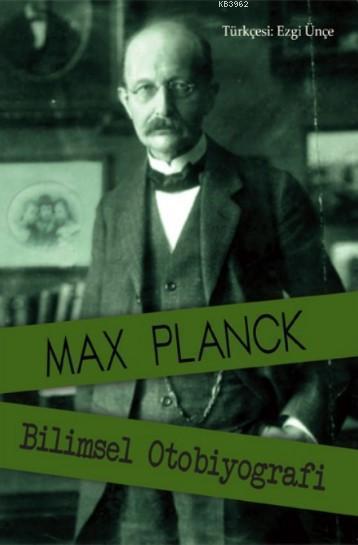 Max Planck; Bilimsel Otobiyografi