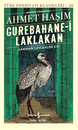 Gurebahane-i Laklakan Gariban Leylekler Evi - Günümüz Türkçesiyle