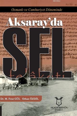 Osmanlı ve Cumhuriyet Döneminde Aksaray'da Sel Felâketi