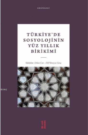 Türkiye'de Sosyolojinin Yüz Yıllık Birikimi
