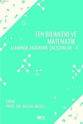 Fen Bilimleri ve Matematik Alanında Akademik Çalışmalar - II