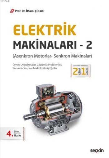 Elektrik Makinaları 2; Asenkron Motorlar Senkron Makinalar