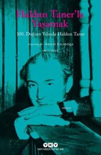 Haldun Taner'le Yaşamak; 100. Doğum Yılında Haldun Taner